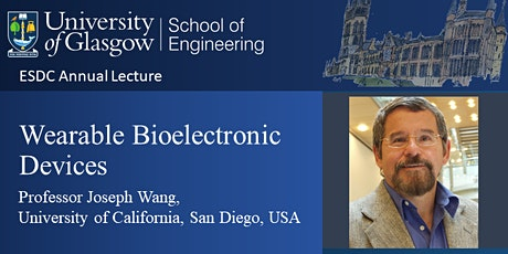ESDC Annual Lecture on Wearable Bioelectronic Devices by Prof. Joseph Wang tickets