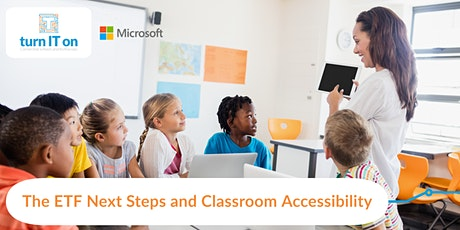 ETF Next Steps and Classroom Accessibility tickets