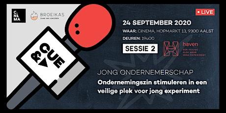 CUE&A Sessie 2 - Jong ondernemerschap met Haven & Broeikas tickets
