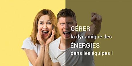Comment gérer la dynamique des énergies dans les équipes ? billets