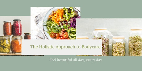 The Holistic Approach to Bodycare tickets