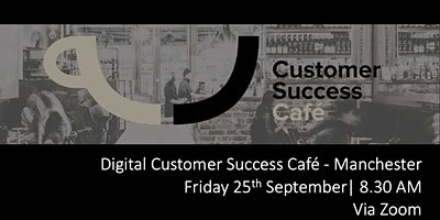 Digital+Customer+Success+Cafe+Manchester