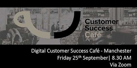 Digital Customer Success Cafe Manchester tickets