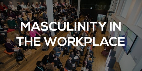 Masculinity in the Workplace tickets