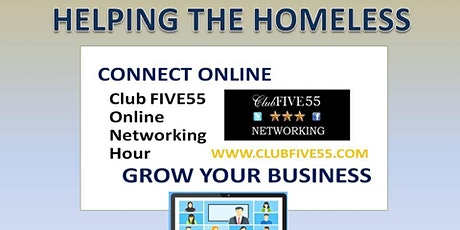 Club FIVE55 ONLINE NETWORKING - THURSDAY @ 1.00pm - SUPPORTING THE HOMELESS tickets