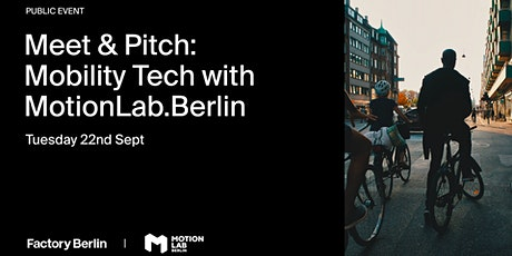 Meet & Pitch: Mobility Tech with MotionLab.Berlin tickets