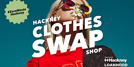 LOANHOOD x HACKNEY COUNCIL  SWAP SHOP tickets