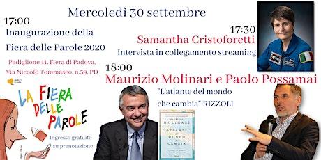Inaugurazione: Samantha Cristoforetti, Maurizio Molinari e Paolo Possamai biglietti