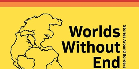 Worlds Without End: Stories Around Borders - Artist's Talk