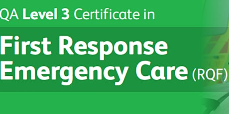 QA Level 3 First Response Emergency Care  ( Requal course)