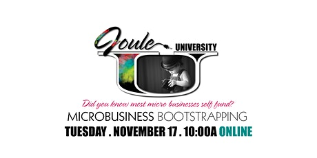 Joule U . BOOTSTRAPPING BASH . DIY your idea, passion, product or service. tickets