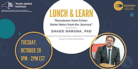 Youth Justice Institute Lunch & Learn Webinar with Dr. Shadd Maruna tickets