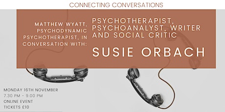 Connecting conversations with Susie Orbach tickets