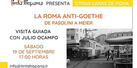 Visita guiada en español: La Roma anti-Goethe, de Pasolini a Meier biglietti