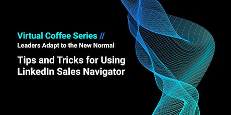 Tips and Tricks for Using LinkedIn Sales Navigator tickets