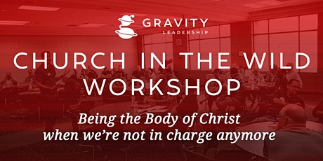 Church in the Wild: Being the Body of Christ in Post-Christendom tickets