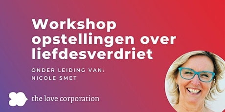 The Love Corporation | Workshop Liefdesverdriet | Nicole Smet tickets
