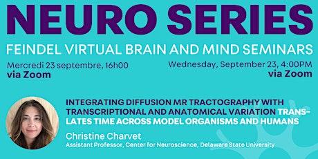 Feindel Virtual Brain &Mind Seminar at The Neuro Presents Christine Charvet tickets