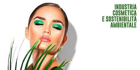 Industria cosmetica e sostenibilità ambientale: una sfida per la ripresa biglietti
