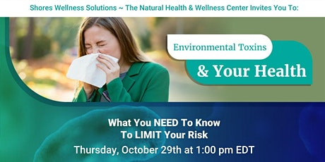 Environmental Toxins & Your Health (In-Person and Live On Facebook) tickets