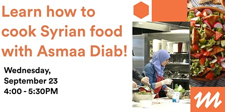 Learn how to cook Syrian Food with Asmaa Diab! tickets
