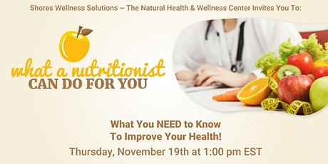 What a Nutritionist Can Do For You (In-Person and Live On Facebook) tickets