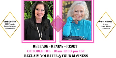 RELEASE – RENEW – RESET	WORKSHOP RECLAIM YOUR LIFE & YOUR BUSINESS tickets