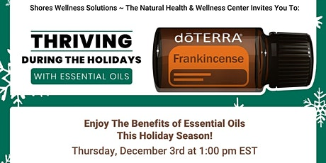 Thriving During the Holidays with Essential Oils: In-Person & Live On FB tickets