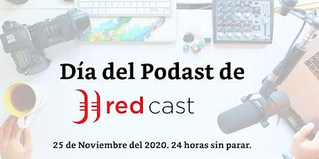 Día del Podcast de Redcast 2020 entradas