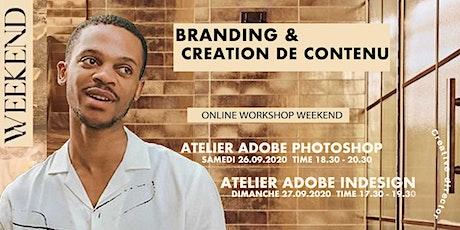 BRANDING & CREATION DE CONTENU / DECOUVREZ PHOTOSHOP ET INDISGN tickets