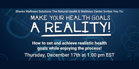 Make Your Healthy Goals A Reality (In-Person and Live On Facebook) tickets