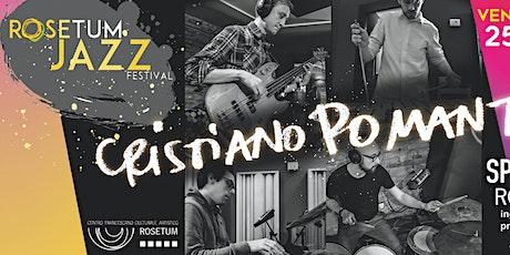 Rosetum Jazz Festival #3: Cristiano Pomante QRT biglietti
