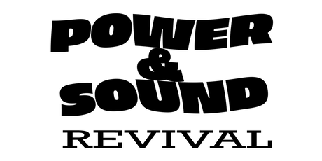 Power & Sound Revival tickets