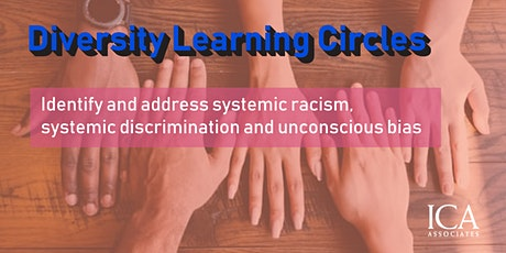 Diversity Learning Circles: to address racism, discrimination, bias tickets