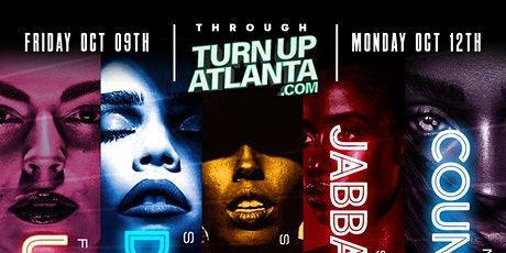 TURN UP ATLANTA URBAN/CARIB EVENT WEEKEND | 6 EVENTS OCT 9TH - OCT 12TH tickets