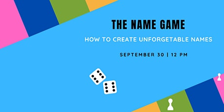 Winning the Name Game – How to Create Unforgettable Names tickets