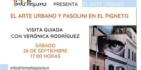 Visita guiada en español: El arte urbano y Pasolini en el Pigneto entradas