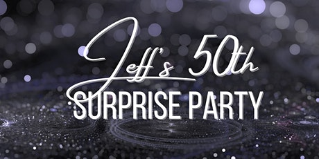 Jeff's 50th Surprise Party tickets