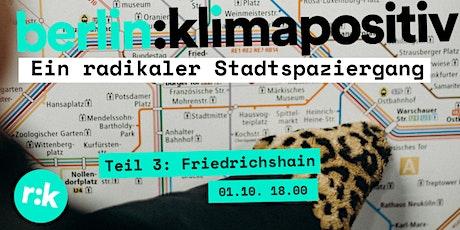 Berlin klimapositiv - Ein radikaler Stadtspaziergang Teil 3: Friedrichshain tickets