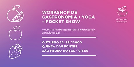 Workshop Gastronomia viva + Yoga + Pocket Show bilhetes