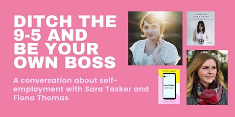 Ditch the 9-5 and Be Your Own Boss tickets