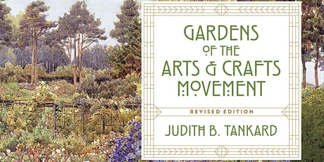 Gardens of the Arts & Crafts Movement, with Judith Tankard tickets
