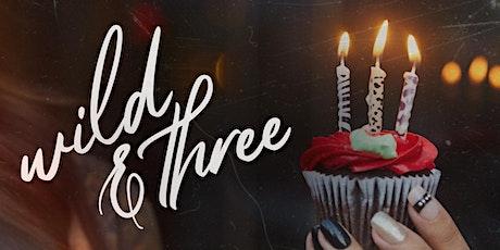 Wild & Three Anniversary Party tickets
