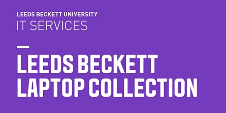 Leeds Beckett Laptop Collection tickets