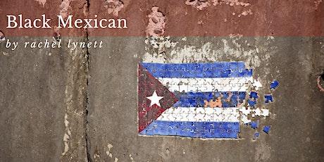 Black Mexican by Rachel Lynett tickets