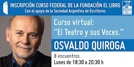 """Curso virtual: """"El Teatro y sus Voces"""", a cargo de Osvaldo Quiroga entradas"""
