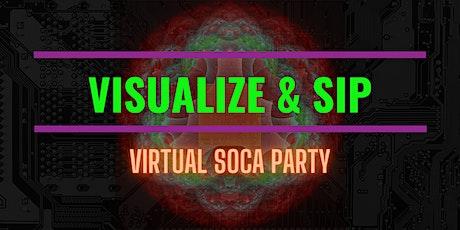 Visualize & Sip Virtual Soca Party tickets
