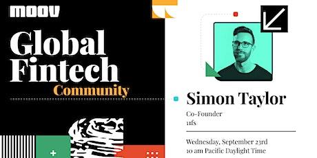 Moov Global Fintech Community || Simon Taylor, Co-founder 11fs.com tickets