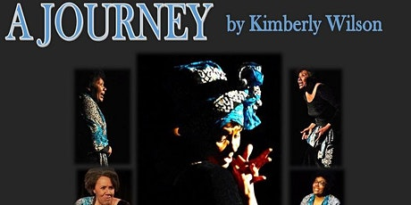 """A JOURNEY"" Musical One-Woman Show written and performed by Kimberly Wilson tickets"