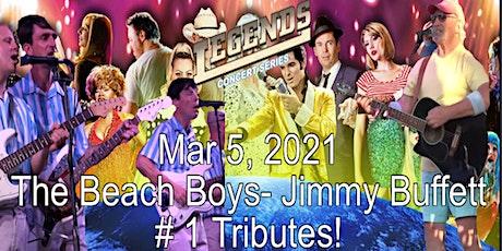 """Legends Concert """"First Friday"""" 3-5-2021- The Beach Boys & Jimmy Buffett! tickets"""